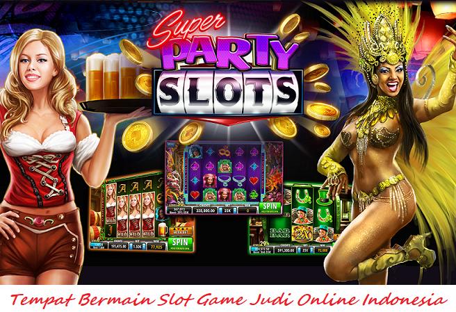 Tempat Bermain Slot Game Judi Online Indonesia